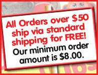 All orders over $50 ship via standard shipping for free! Our minimum order amount is $8.00